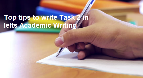 Write Task 2 in Ielts Academic Writing