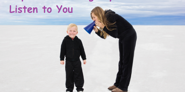 Tricks to get your child listen to you
