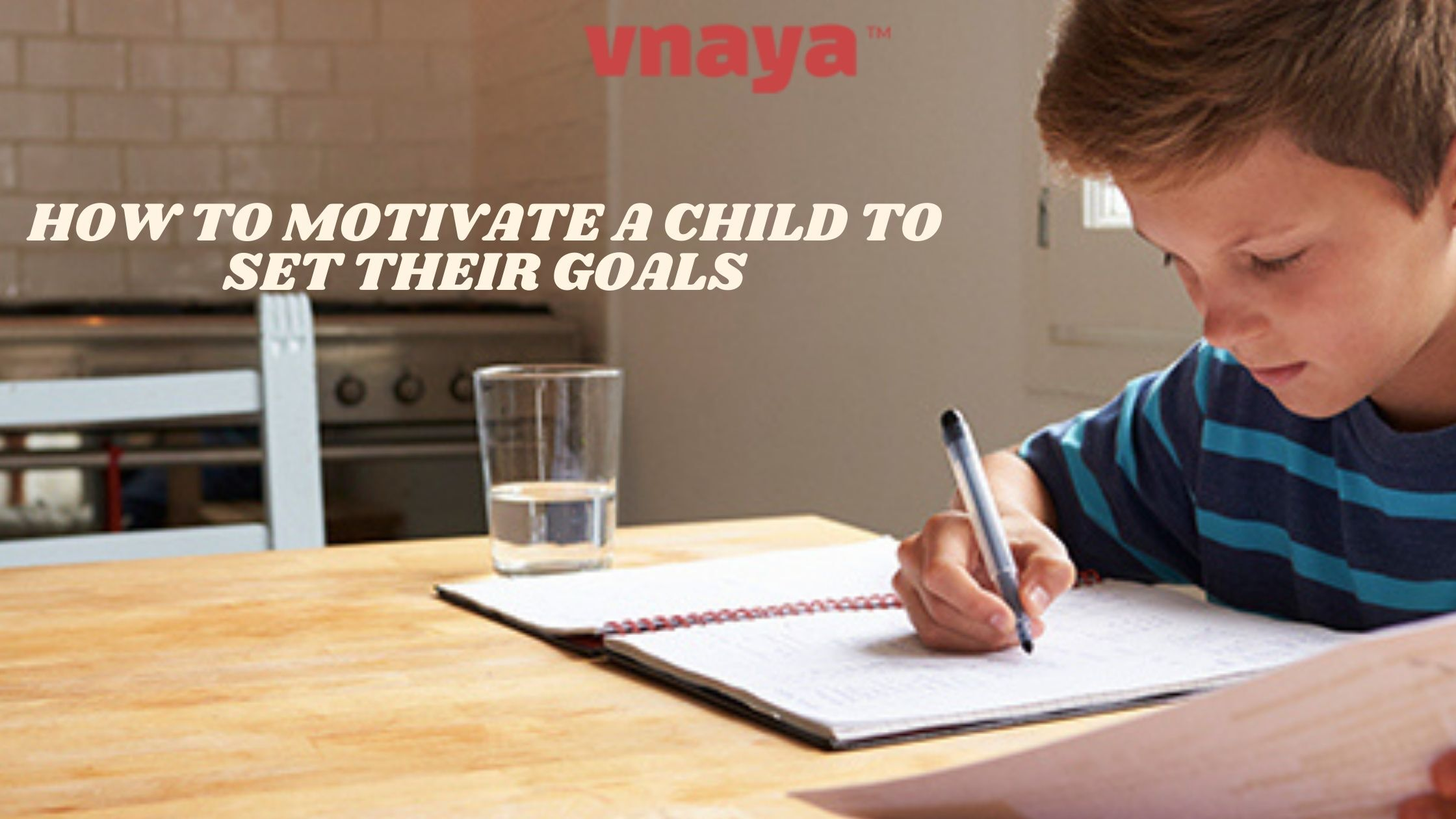 How to motivate a child to set their goals